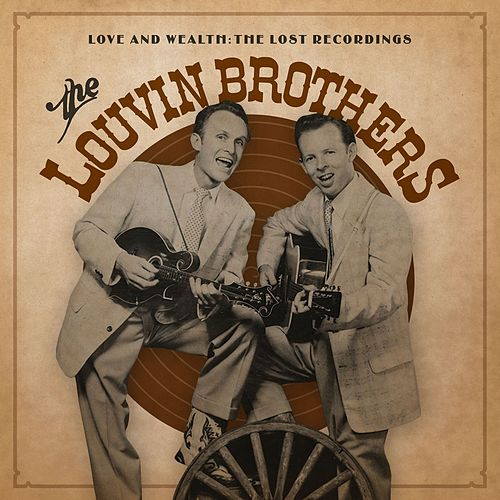 Love and Wealth: The Lost Recordings by The Louvin Brothers