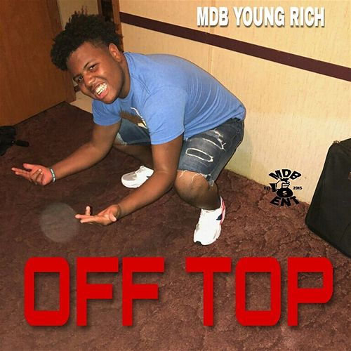 Off Top von MDB YOUNG RICH