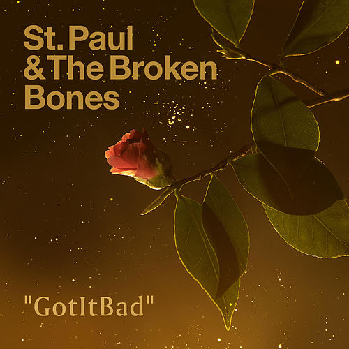 GotItBad by St. Paul & The Broken Bones