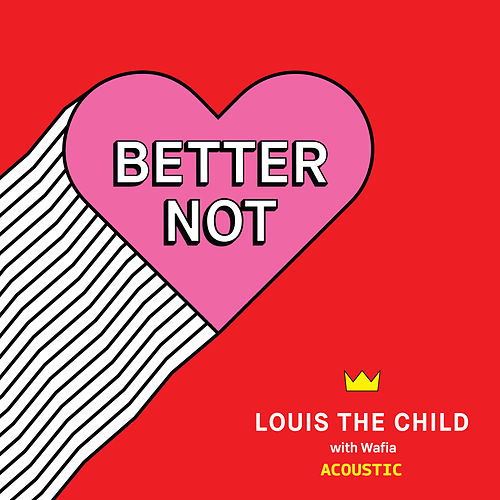 Better Not (Acoustic) von Louis the Child