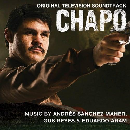 El Chapo (Original Television Soundtrack) de Andrés Sánchez Maher