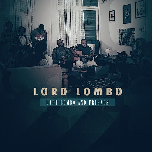 Lord Lombo & friends by Lord Lombo