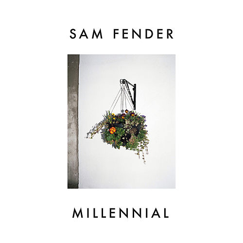 Millennial by Sam Fender