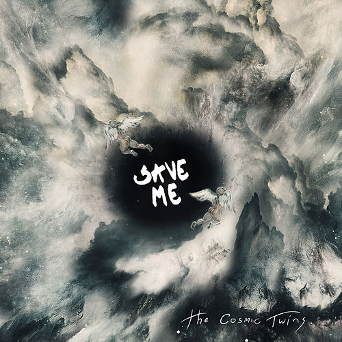 Save Me by Cosmic Twins