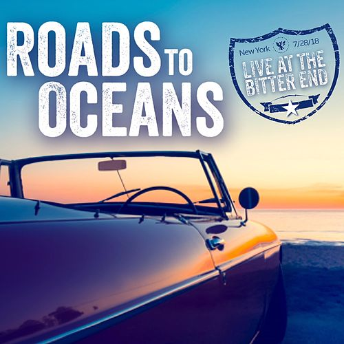 Roads to Oceans (Live at the Bitter End) by Roads to Oceans