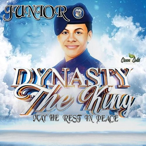 Junior (May He Rest in Peace) by Dynasty The King