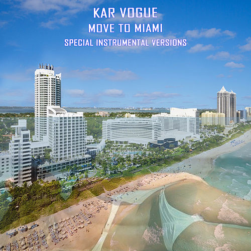 Move To Miami (Special Instrumental Versions [Tribute To Enrique Iglesias]) by Kar Vogue