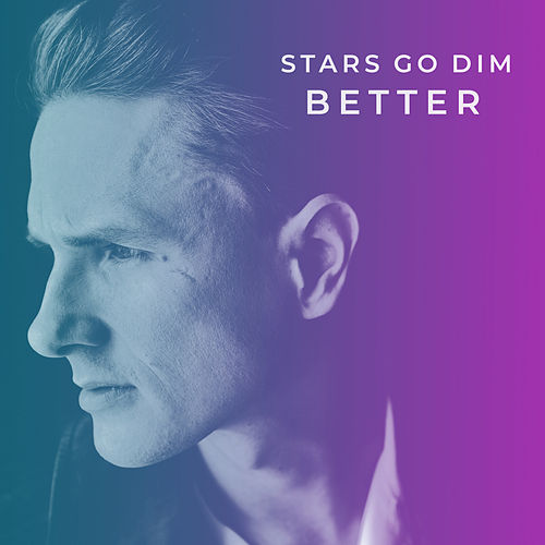 Better by Stars Go Dim