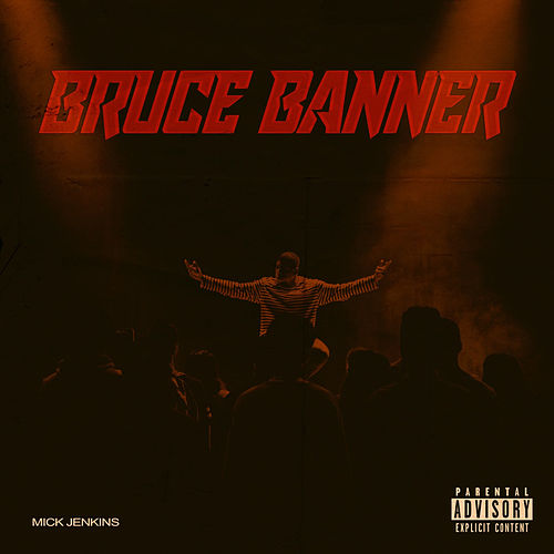 Bruce Banner by Mick Jenkins