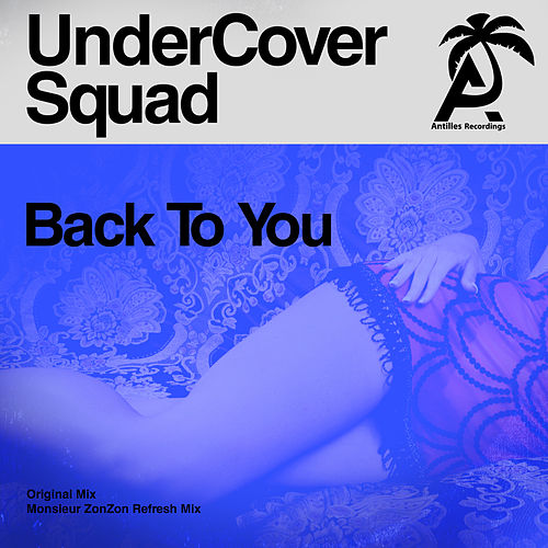 Back to You von UnderCover Squad