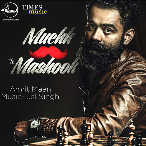 Muchh Te Mashook - Single by Amrit Maan