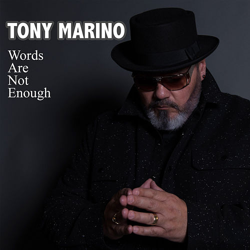 Words Are Not Enough de Tony Marino