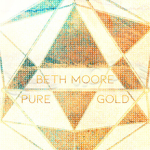 Pure Gold by Beth Moore