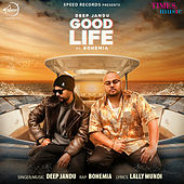 Good Life - Single by Deep Jandu