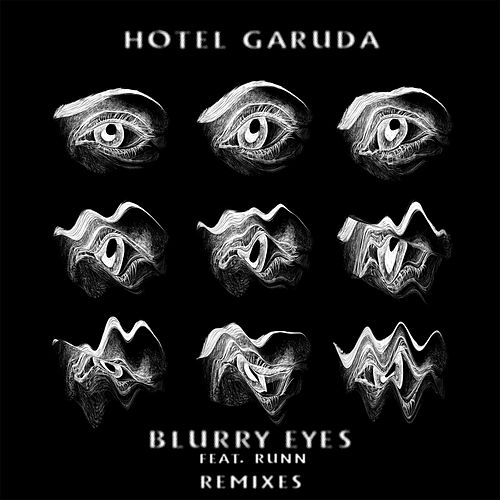 Blurry Eyes (Remixes) de Hotel Garuda