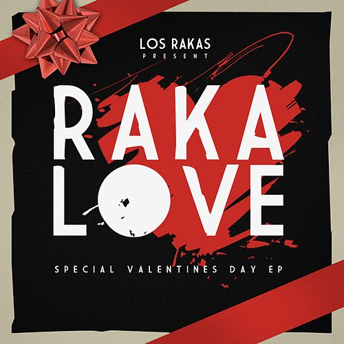 Raka Love by Los Rakas