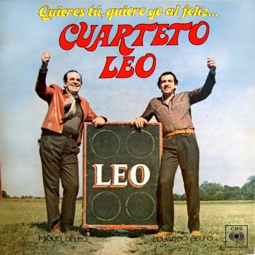 Quieres Tú, Quiero Yo al Feliz Cuarteto Leo von Cuarteto Leo