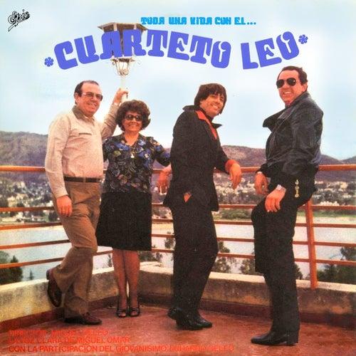 Toda una Vida Con el Cuarteto Leo by Cuarteto Leo