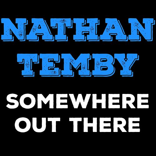 Somewhere out There by Nathan Temby