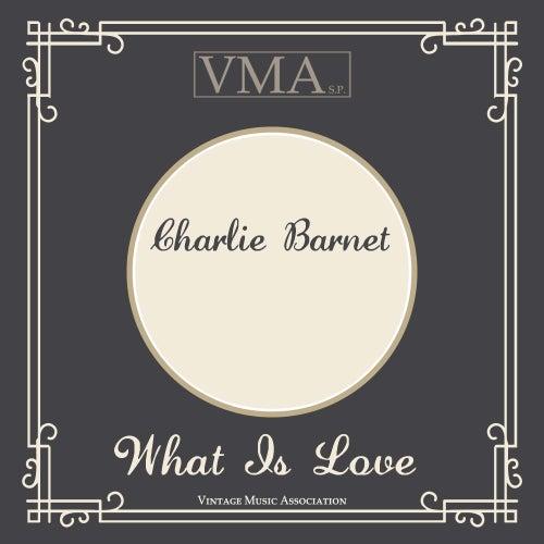 What Is Love de Charlie Barnet