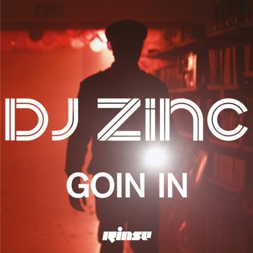 Goin In von DJ Zinc