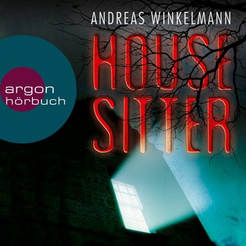 Housesitter (Ungekürzte Lesung) von Andreas Winkelmann