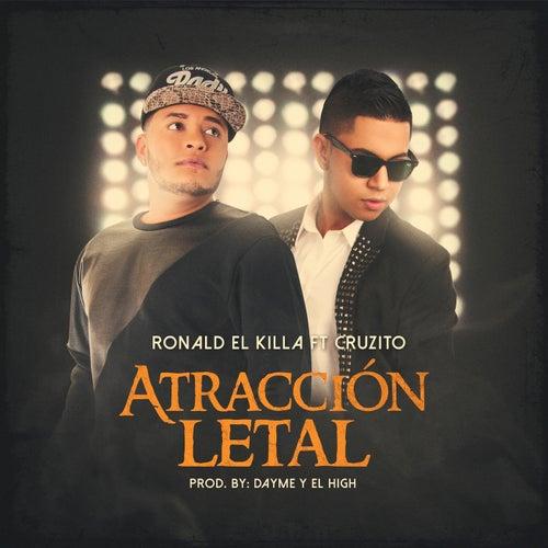 Altracción Letal (feat. Cruzito) de Ronald el Killa