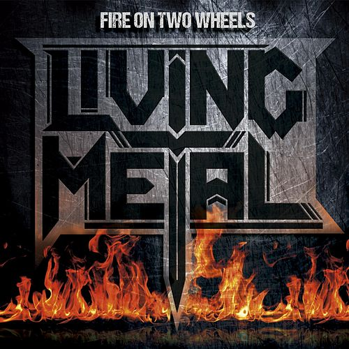 Fire on Two Wheels by Living Metal