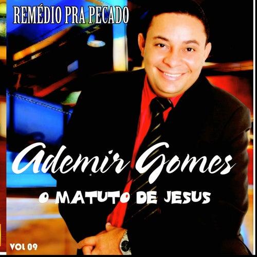 Remédio pra Pecado, Vol. 9 de Ademir Gomes - O Matuto de Jesus