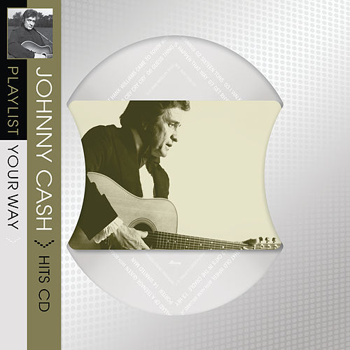 Playlist Your Way by Johnny Cash