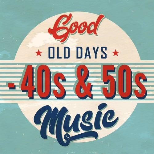 Good Old Days: 40s & 50s Music de Various Artists