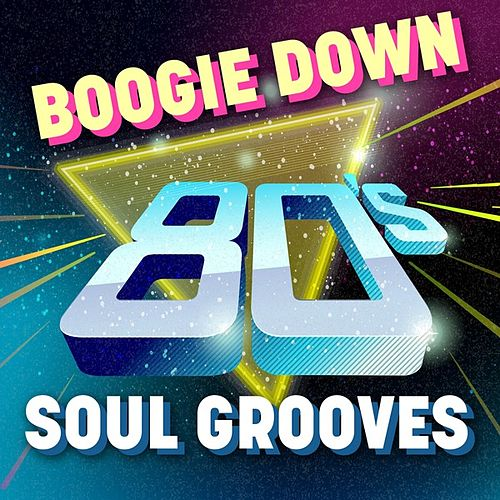 Boogie Down: 80's Soul Grooves von Various Artists
