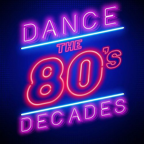 Dance Decades: The 80's von Various Artists