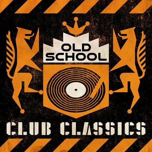 Old School Club Classics von Various Artists