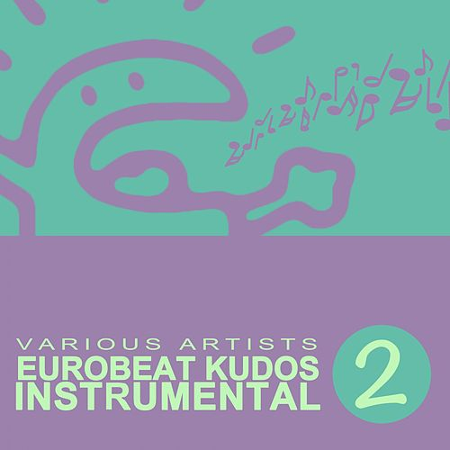 Eurobeat Kudos Instrumental 2 by Various Artists