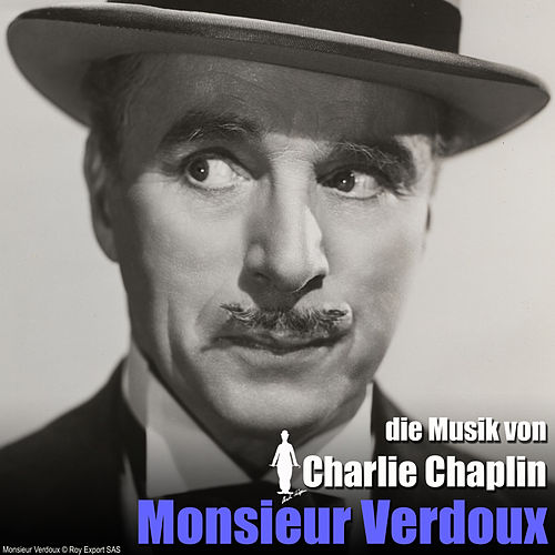 Monsieur Verdoux (Original Motion Picture Soundtrack) von Charlie Chaplin (Films)