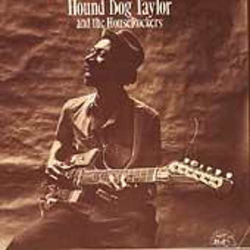Hound Dog Taylor & The Houserockers by Hound Dog Taylor