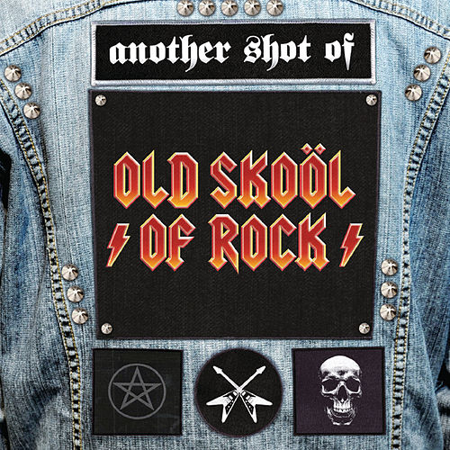 Another Shot of Old Skool of Rock (International Digital Version) by Various Artists
