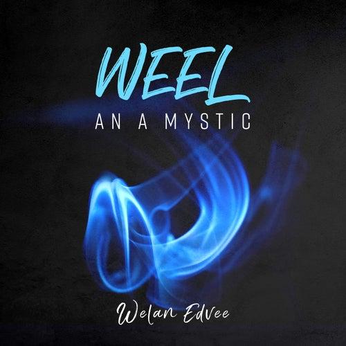 Weel an a Mystic by Welan Edvee