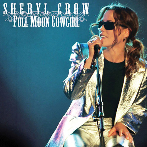 Full Moon Cowgirl (Live Radio Broadcast) von Sheryl Crow