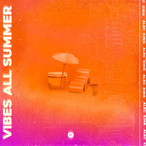 Vibes All Summer von Alec King