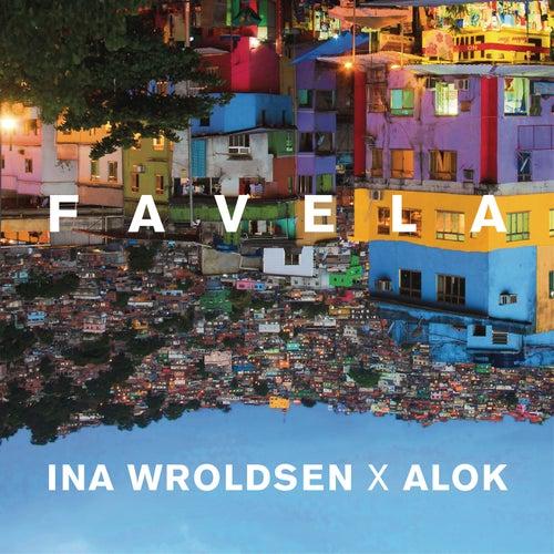 Favela von Ina Wroldsen x Alok