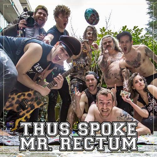 Thus Spoke Mr. Rectum by X Raiders