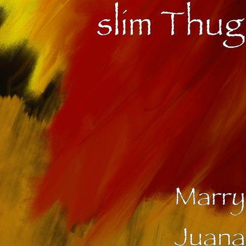Marry Juana de Slim Thug