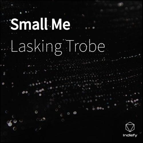 Small Me von Lasking Trobe