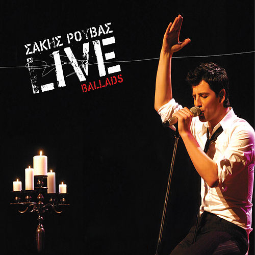 Live Ballads (Live) von Sakis Rouvas (Σάκης Ρουβάς)