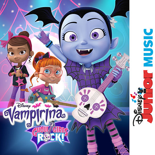 Disney Junior Music: Vampirina - Ghoul Girls Rock! by Cast - Vampirina
