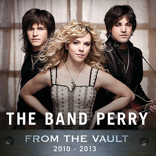 From The Vault: 2010-2013 de The Band Perry