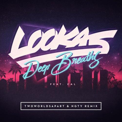Deep Breaths (TwoWorldsApart & NGTY Remix) von Lookas