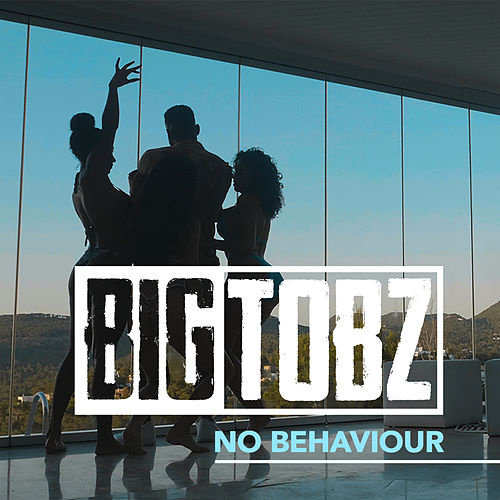 No Behaviour de Big Tobz